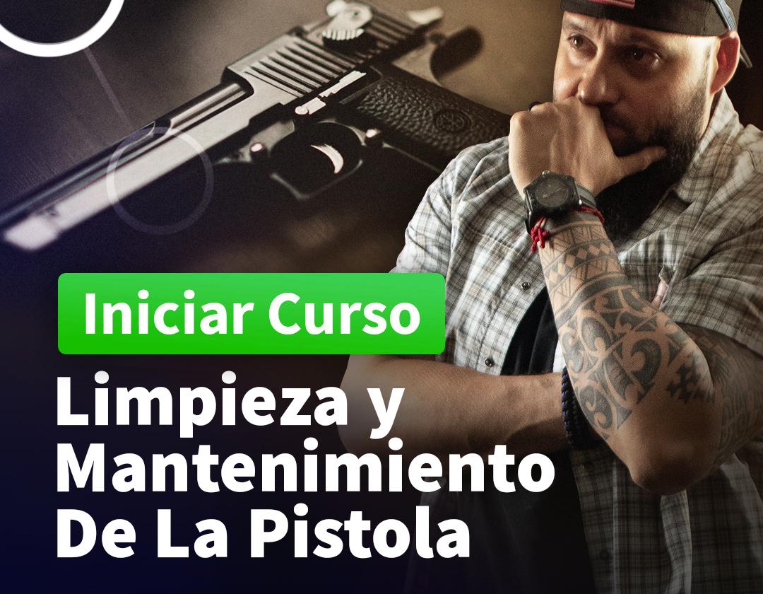 Limpieza y Mantenimiento de la pistola