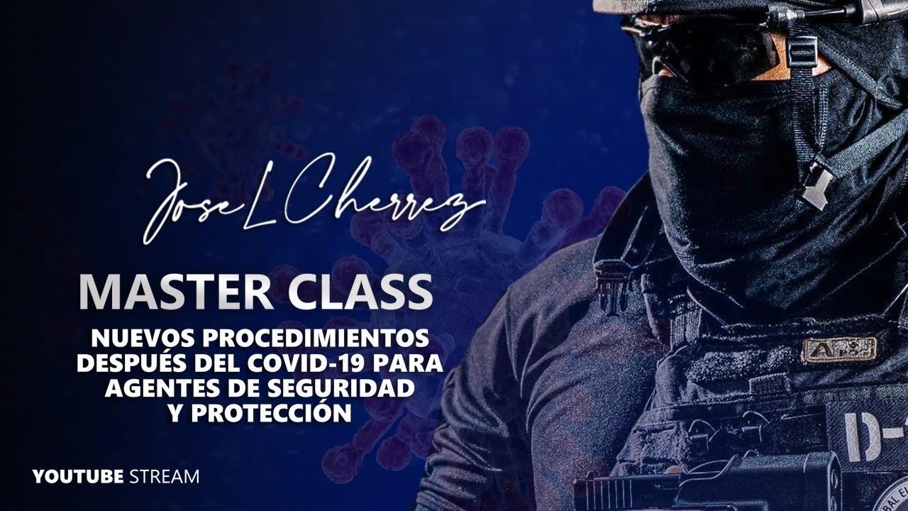 Master Class – Nuevos procedimientos después del Covid-19 para Agentes