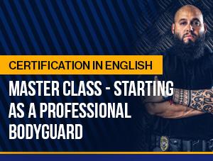 Master Class (ENG) – Starting As a Professional Bodyguard